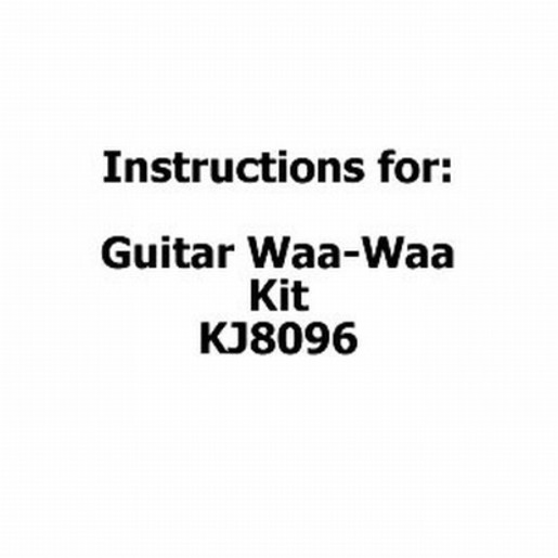 Instructions for Guitar Waa-Waa Kit KJ8096